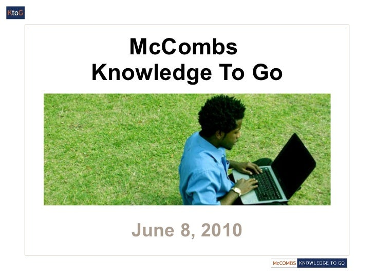 McCombs  Knowledge To Go June 8, 2010