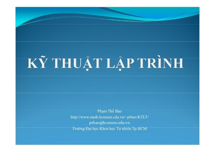 Phạm               Ph Thế BảBảohttp://www.math.hcmuns.edu.vn/~ptbao/KTLT/          ptbao@hcmuns.edu.vn Trường Đ i h Kh học...
