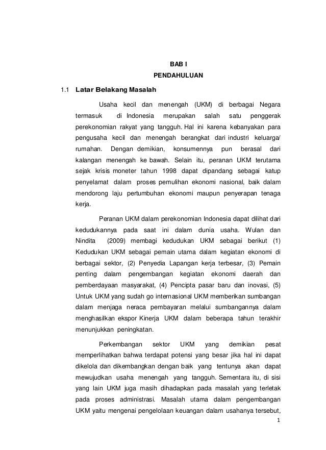 1 BAB I PENDAHULUAN 1.1 Latar Belakang Masalah Usaha kecil dan menengah (UKM) di berbagai Negara termasuk di Indonesia mer...