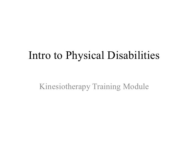 Intro to Physical Disabilities  Kinesiotherapy Training Module