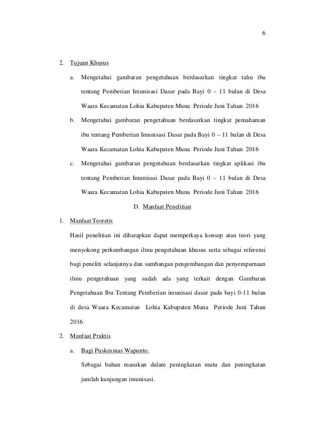 6 2. Tujuan Khusus a. Mengetahui gambaran pengetahuan berdasarkan tingkat tahu ibu tentang Pemberian Imunisasi Dasar pada ...