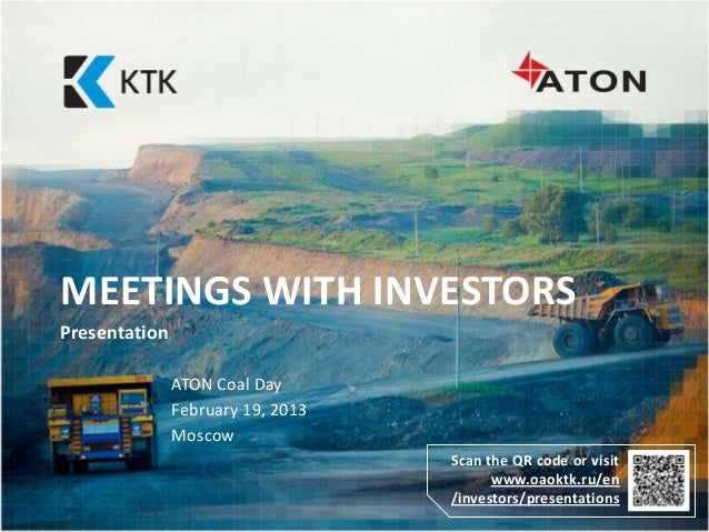 MEETINGS WITH INVESTORSPresentation               ATON Coal Day               February 19, 2013               Moscow      ...