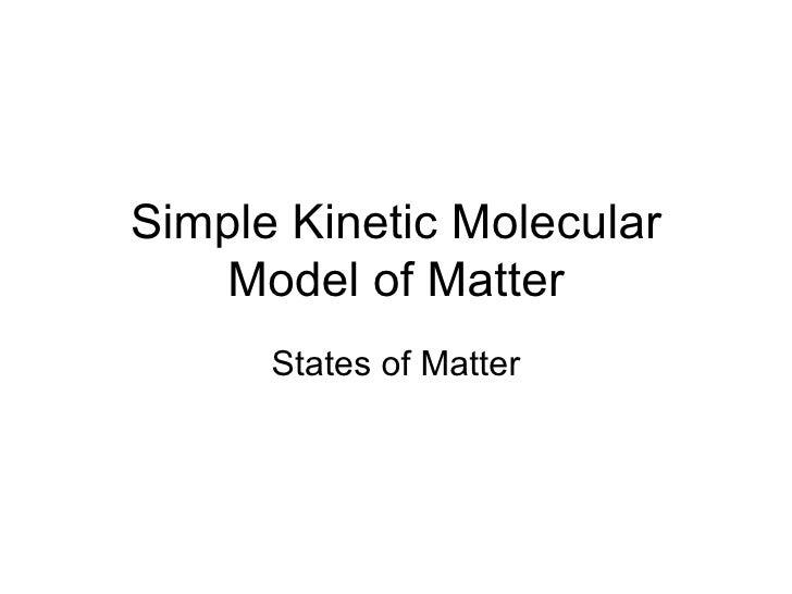 Simple Kinetic Molecular Model of Matter States of Matter