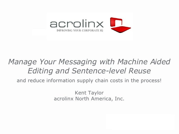 Manage Your Messaging with Machine Aided Editing and Sentence-level Reuse   and reduce information supply chain costs in t...
