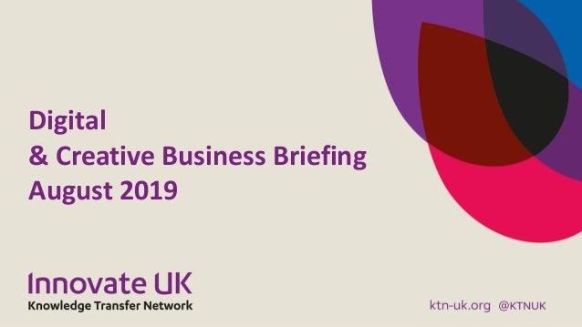 Digital & Creative Business Briefing August 2019