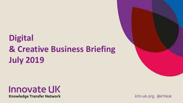 Digital & Creative Business Briefing July 2019
