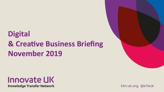 Digital & Crea,ve Business Briefing November 2019