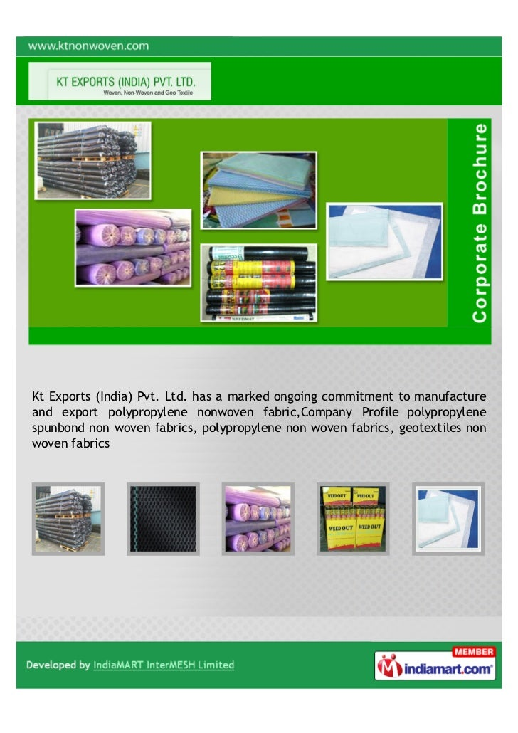 Kt Exports (India) Pvt. Ltd. has a marked ongoing commitment to manufactureand export polypropylene nonwoven fabric,Compan...