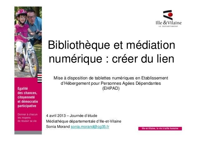 Bibliothèque et médiation  numérique : créer du lien  Mise à disposition de tablettes numériques en Etablissement  d'Héber...