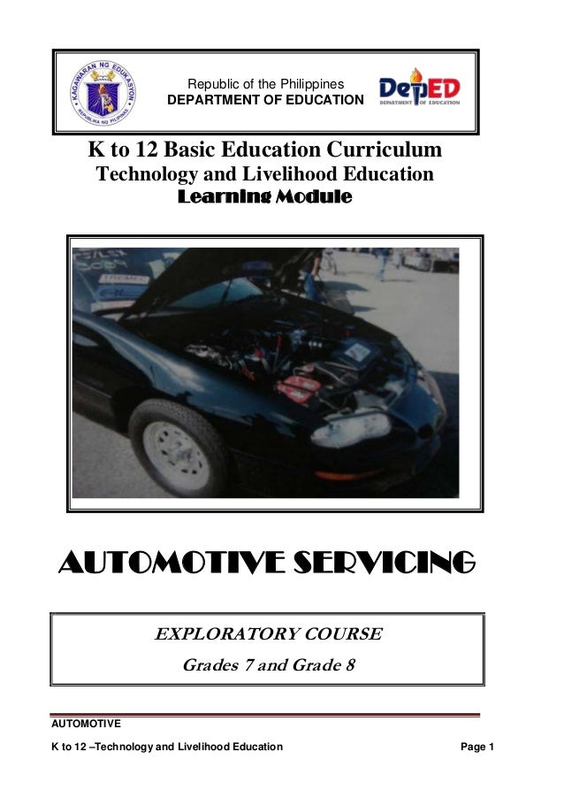AUTOMOTIVE K to 12 –Technology and Livelihood Education Page 1 K to 12 Basic Education Curriculum Technology and Livelihoo...