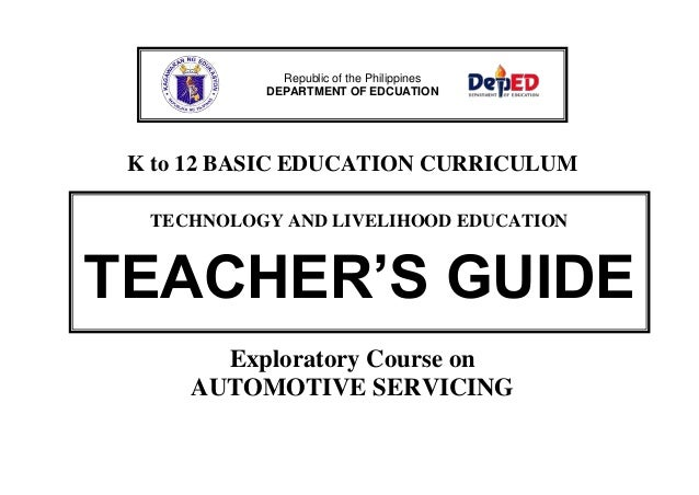 K to 12 BASIC EDUCATION CURRICULUM Exploratory Course on AUTOMOTIVE SERVICING Republic of the Philippines DEPARTMENT OF ED...