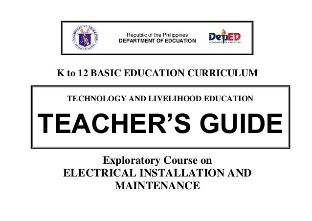 K to 12 BASIC EDUCATION CURRICULUM Exploratory Course on ELECTRICAL INSTALLATION AND MAINTENANCE Republic of the Philippin...