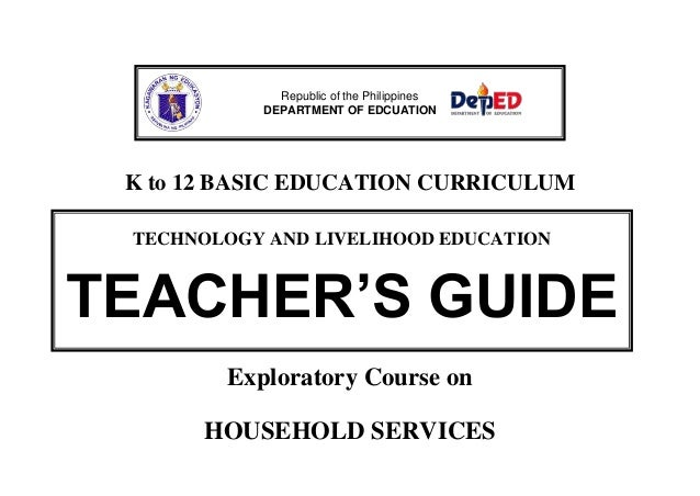 K to 12 BASIC EDUCATION CURRICULUM Exploratory Course on HOUSEHOLD SERVICES Republic of the Philippines DEPARTMENT OF EDCU...