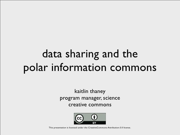 data sharing and the polar information commons                     kaitlin thaney               program manager, science  ...