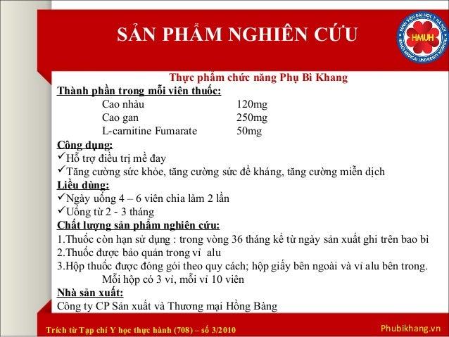SẢN PHẨM NGHIÊN CỨU  Thực phẩm chức năng Phụ Bì Khang  Thành phần trong mỗi viên thuốc:  Cao nhàu 120mg  Cao gan 250mg  L-...