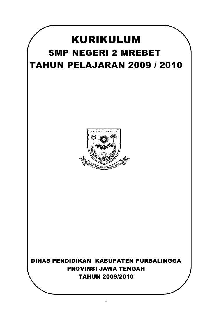 KURIKULUM    SMP NEGERI 2 MREBET TAHUN PELAJARAN 2009 / 2010     DINAS PENDIDIKAN KABUPATEN PURBALINGGA           PROVINSI...