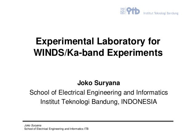 Experimental Laboratory for       WINDS/Ka-band Experiments                     Joko Suryana    School of Electrical Engin...