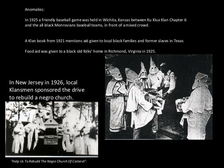 Anomalies: In 1925 a friendly baseball game was held in Wichita, Kansas between Ku Klux Klan Chapter 6 and the all-black M...