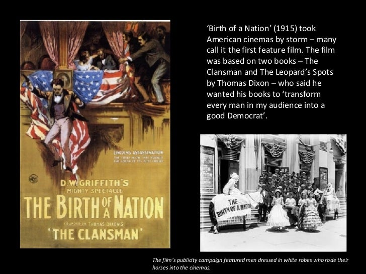 ' Birth of a Nation' (1915) took American cinemas by storm – many call it the first feature film. The film was based on tw...