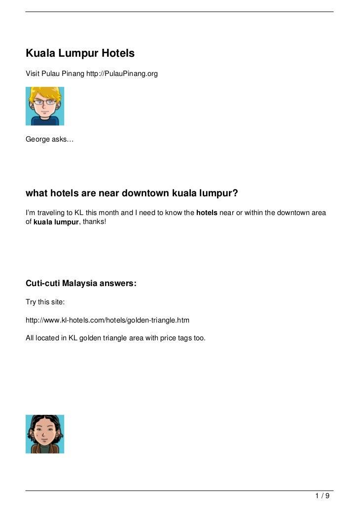 Kuala Lumpur HotelsVisit Pulau Pinang http://PulauPinang.orgGeorge asks…what hotels are near downtown kuala lumpur?I'm tra...