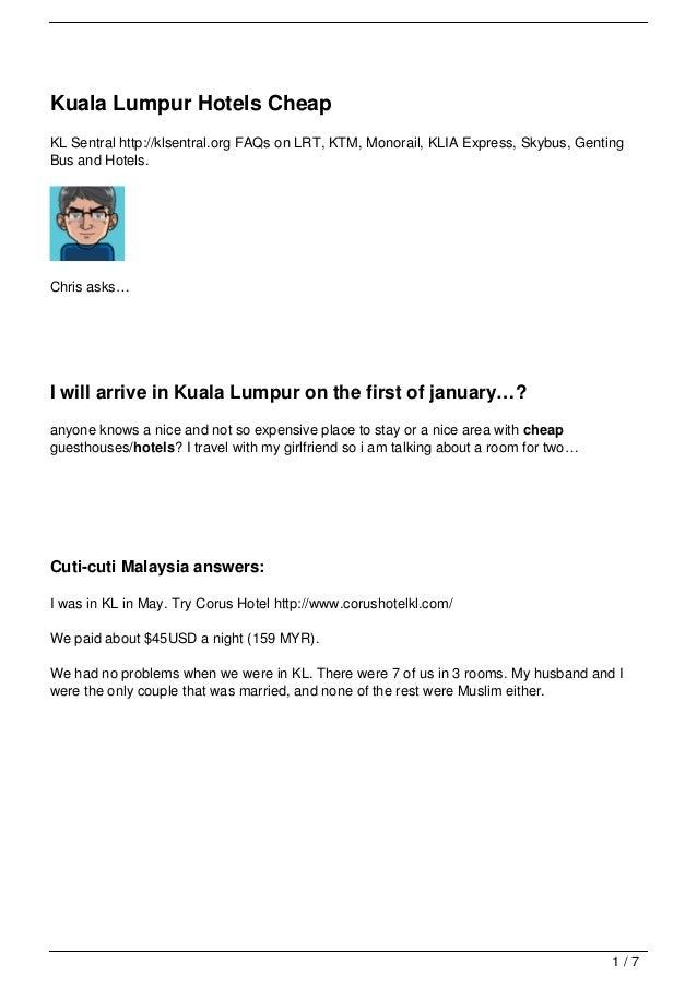 Kuala Lumpur Hotels CheapKL Sentral http://klsentral.org FAQs on LRT, KTM, Monorail, KLIA Express, Skybus, GentingBus and ...