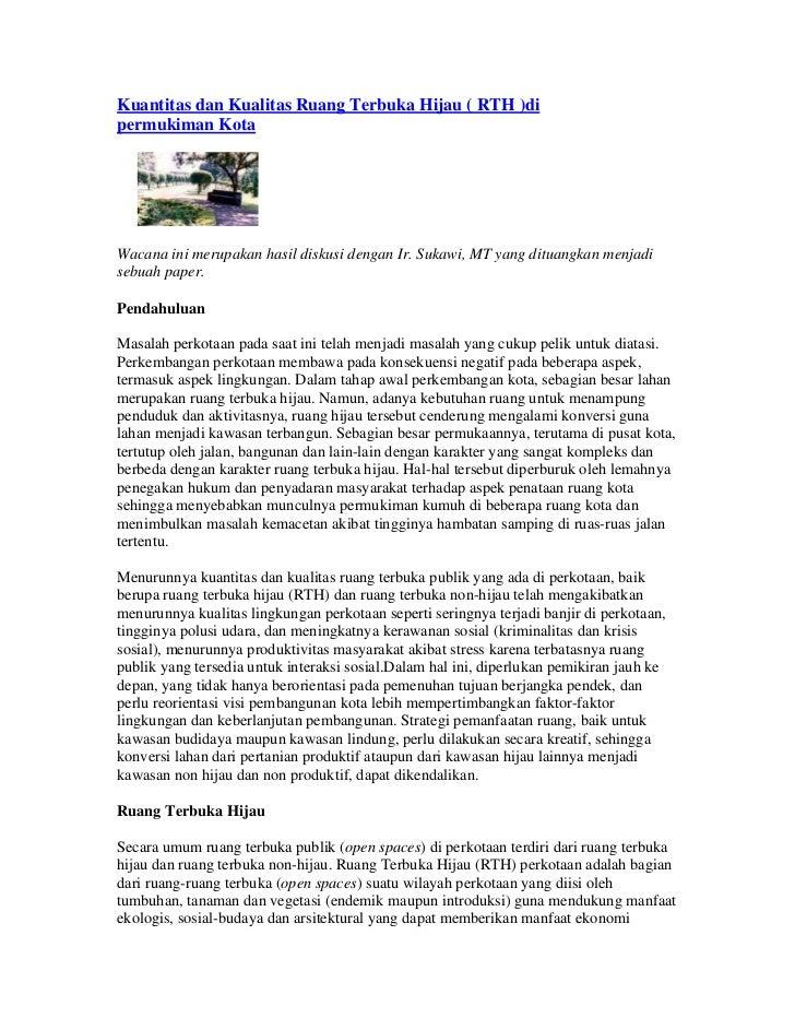 Kuantitas dan Kualitas Ruang Terbuka Hijau ( RTH )dipermukiman KotaWacana ini merupakan hasil diskusi dengan Ir. Sukawi, M...