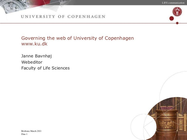 Governing the web of University of Copenhagen www.ku.dk <ul><li>Janne Bavnhøj </li></ul><ul><li>Webeditor </li></ul><ul><l...
