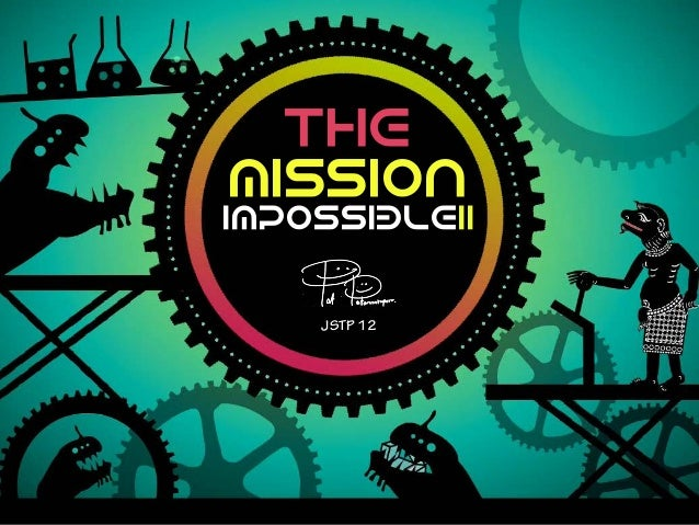 The mission ImpossibleII JSTP 12
