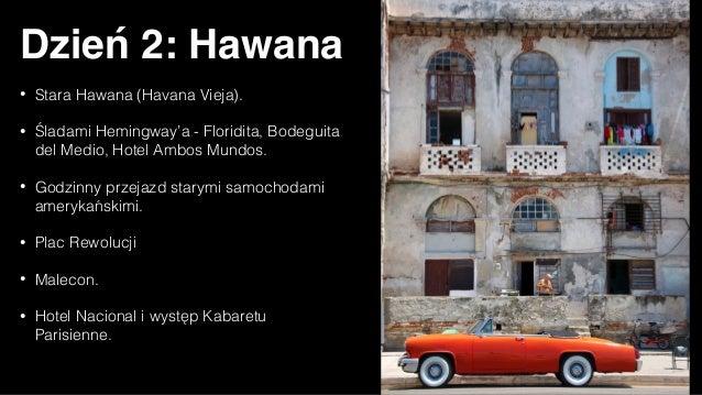 Dzień 2: Hawana • Stara Hawana (Havana Vieja). • Śladami Hemingway'a - Floridita, Bodeguita del Medio, Hotel Ambos Mundos....