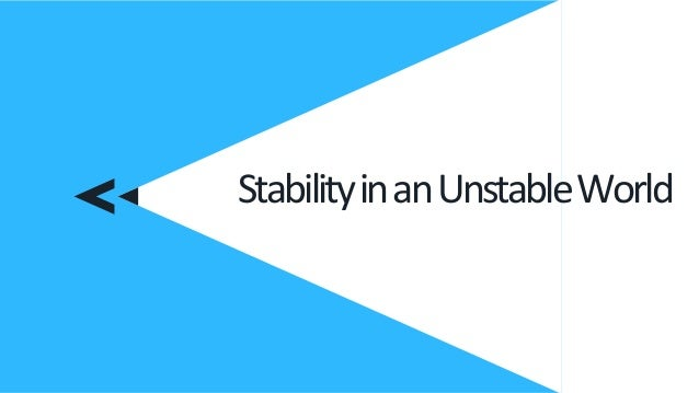 StabilityinanUnstableWorld
