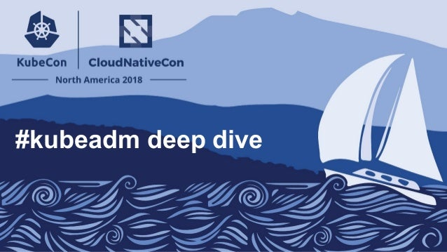 #kubeadm deep dive