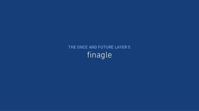 finagle THE ONCE AND FUTURE LAYER 5