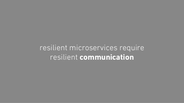 resilient microservices require resilient communication