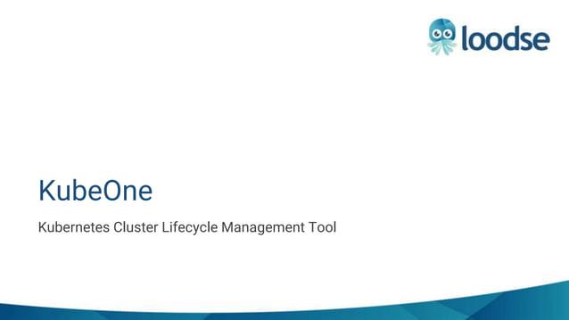 Kubernetes Cluster Lifecycle Management Tool KubeOne