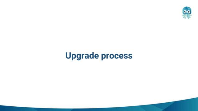 Upgrade process