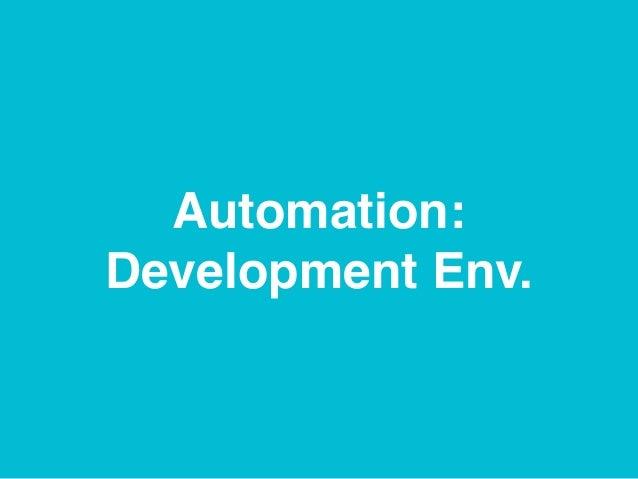 Automation: Development Env.