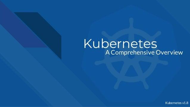Kubernetes A Comprehensive Overview Kubernetes v1.8