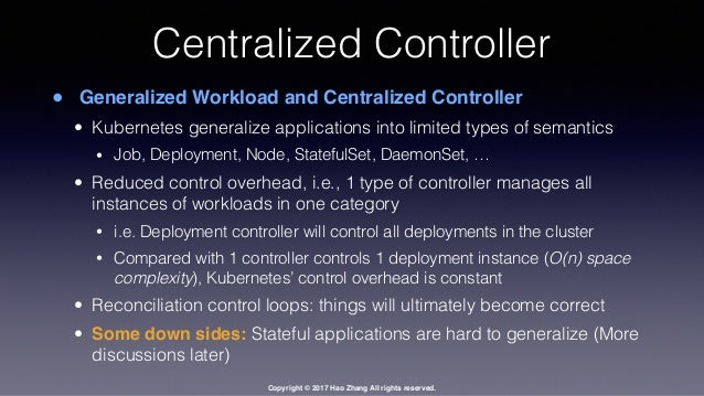 Copyright © 2017 Hao Zhang All rights reserved. Centralized Controller • Generalized Workload and Centralized Controller •...