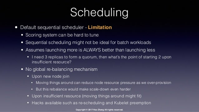 Copyright © 2017 Hao Zhang All rights reserved. Scheduling • Default sequential scheduler - Limitation • Scoring system ca...