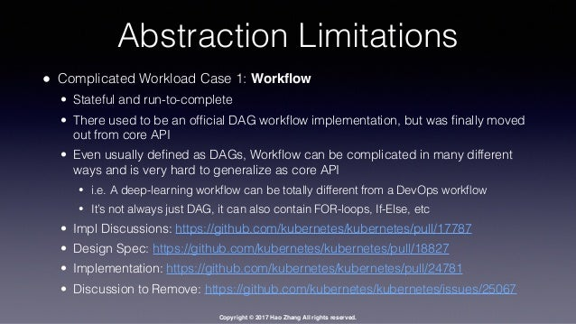 Copyright © 2017 Hao Zhang All rights reserved. Abstraction Limitations • Complicated Workload Case 1: Workflow • Stateful ...