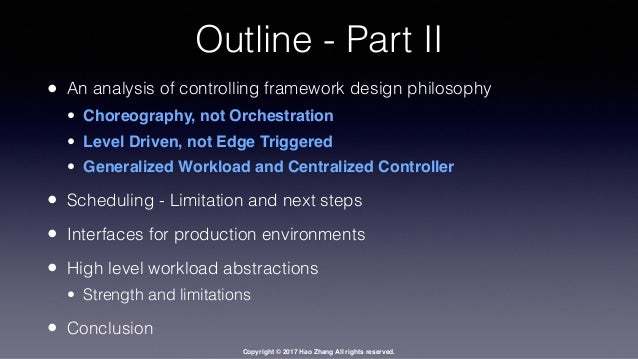Copyright © 2017 Hao Zhang All rights reserved. Outline - Part II • An analysis of controlling framework design philosophy...