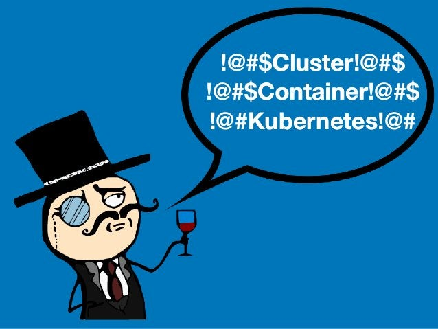 !@#$Cluster!@#$ !@#$Container!@#$ !@#Kubernetes!@# Cluster Container Kubernetes