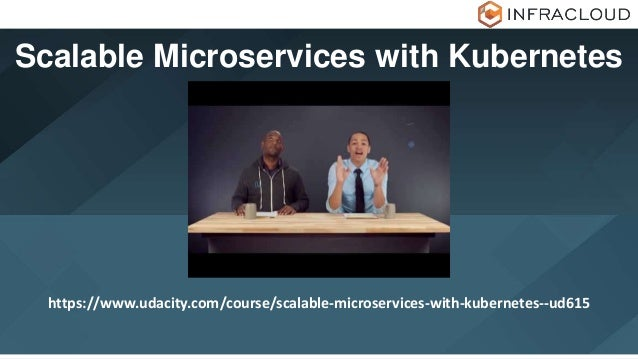 Scalable Microservices with Kubernetes https://www.udacity.com/course/scalable-microservices-with-kubernetes--ud615