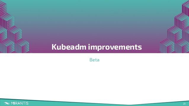 20 Kubeadm improvements Beta