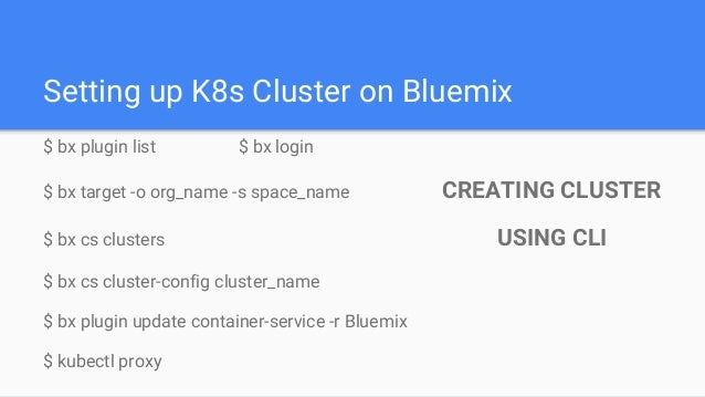 Conclusion ● Kubernetes allows you to deploy and manage application running on multiple host using Docker. ● Container, Mi...