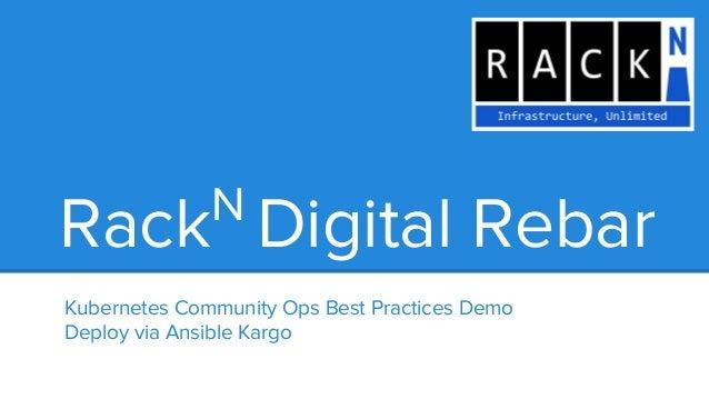 Kubernetes Community Ops Best Practices Demo Deploy via Ansible Kargo RackN Digital Rebar