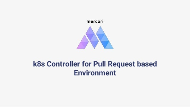 k8s Controller for Pull Request based Environment