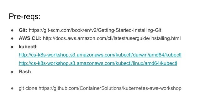 Pre-reqs: ● Git: https://git-scm.com/book/en/v2/Getting-Started-Installing-Git ● AWS CLI: http://docs.aws.amazon.com/cli/l...