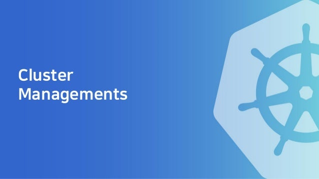 Cluster Managements
