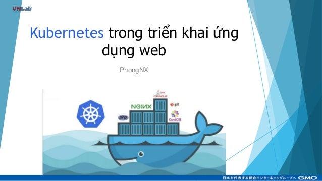 Kubernetes trong triển khai ứng dụng web PhongNX